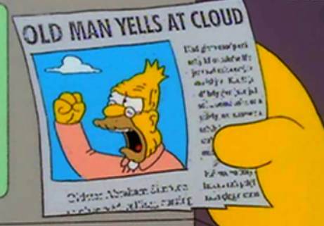 Grandpa Abe Simpson shaking his fist and  yelling at a cloud
